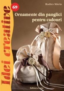 Ornamente din panglici pentru cadouri - Idei Creative nr. 69